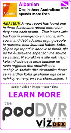 #AMATEUR #PODCAST  Albanian    One in three Australians spends more than income    READ:  https://podDVR.COM/?c=9015c09c-7726-3de7-9eb1-208ed85b2c1d