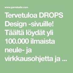 Tervetuloa DROPS Design -sivuille! Täältä löydät yli 100.000 ilmaista neule- ja virkkausohjetta ja kauniita lankoja edulliseen hintaan! Drops Design, My Favorite Things, Sock, Weaving, Patterns, Diy, Brioche, Block Prints, Bricolage