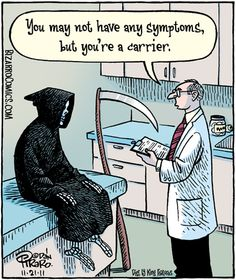 """""""You may not have any symptoms, but you're a carrier."""" Bizarro Toon by Dan Piraro"""