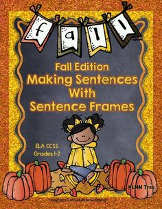 $ Fall Edition of Making Sentences with Sentence Frames from LMN Tree on TeachersNotebook.com (85 pages)  - This is an ELA CCSS Aligned thematic Writing Unit for Grade 1-2. Students will understand what a sentence is, make sentences using sentence frames, recognize sentences, sort sentence parts in vrious whole group and center activities. Assessment included.