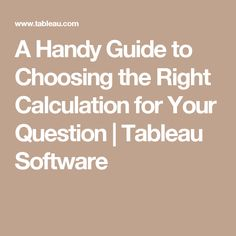 A Handy Guide to Choosing the Right Calculation for Your Question | Tableau Software