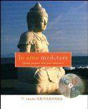 Io amo meditare. Guida pratica alla pace interiore. Con CD Audio - Swami…