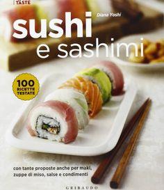 Sushi e sashimi. Con tante proposte anche per maki, zuppe di miso, salse e condimenti - Diana Yoshi, A. Pacchi - Libri