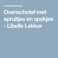 Ovenschotel met spruitjes en spekjes - Libelle Lekker