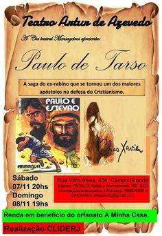 Teatro Artur de Azevedo e a CIA Teatral Mensageiros apresentam: Paulo de Tarso - Campo Grande - RJ - http://www.agendaespiritabrasil.com.br/2015/10/08/teatro-artur-de-azevedo-e-a-cia-teatral-mensageiros-apresentam-paulo-de-tarso-campo-grande-rj/