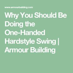 Why You Should Be Doing the One-Handed Hardstyle Swing   Armour Building
