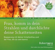 Frau, komm in dein Strahlen und durchlichte deine Schattenseiten: Begegnung mit deiner Schattenfrau und der Frau, die du sein kannst von Robert Theodor Betz http://www.amazon.de/dp/3942581876/ref=cm_sw_r_pi_dp_Uchnwb0NASYJQ