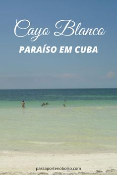 Cayo Blanco: paraíso em Cuba. #cuba #passaportenobolso #caraibas Cuba, Travel Themes, Passport, Travel Tourism, Spain, Travel Tips, Viajes, Destinations, Central America