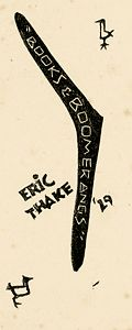Eric Thake bookplate for himself. The message of this bookplate is that books, like boomerangs, should always return to their owners. 1929