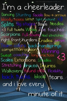 Cheerleader for life <3 I owe much of who I've become to this sport and the people I met while in it