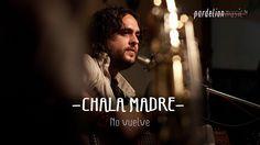 Chala Madre - No vuelve (Live on PardelionMusic.tv)