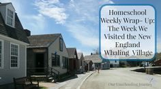 Our Unschooling Journey Through Life: Weekly Recap: The Week We Went to the Seaport