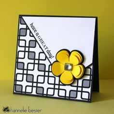 Background is actually an overlay { The pixel scrapper } to make digital paper. It was printed and trimmed to size and colored random squares with a grey Promarker. A yellow Silhouette cut flower was added along with her own sentiment.