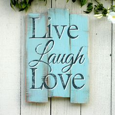 Hey, I found this really awesome Etsy listing at http://www.etsy.com/listing/130844591/on-sale-live-laugh-love-wall-sign-hand