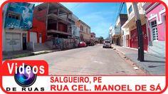 VÍDEOS DE RUAS - PE - SALGUEIRO - R. Cel. Manoel de Sá Você conhece essa rua na cidade de Salgueiro, PE? Se inscreva em nosso canal para receber novos vídeos. CURTA NOSSA FAN PAGE: www.facebook.com/videosderuas