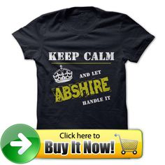 For more details, please follow this link http://www.sunfrogshirts.com/Let-ABSHIRE-Handle-it.html?8542