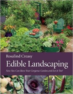 Edible Landscaping: Rosalind Creasy: 9781578051540: Amazon.com: Books
