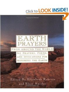 Amazon.com: Earth Prayers From around the World: 365 Prayers, Poems, and Invocations for Honoring the Earth (9780062507464): Elizabeth Roberts, Elias Amidon: Books