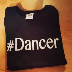 dance tshirt  Dancer by BusyBeeIdeas on Etsy