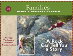 Families Weave a Tapestry of Faith: Geology, The Study of Wondrous Transformations. (UUWorld, Fall 2014)