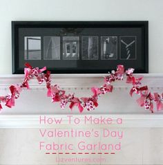 Add some festive cheer to your fireplace mantel with a Valentine's Day fabric garland. Here's an easy tutorial on how to make one for your home.