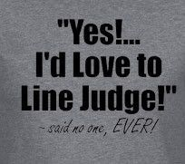 Volley Life™ Yes!... I'd Love to Line Judge... Short Sleeve Tee