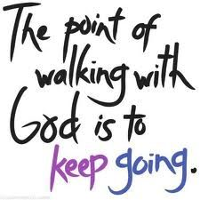 The Point Of Walking With God Is To Keep Going Joyce Meyer Quotes On