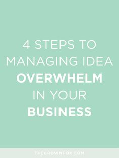 Overwhelmed with ideas as a business owner? Here are four steps I take to manage my idea overwhelm and make it work to grow my business (with real examples from my business). Click through to learn more! | TheCrownFox | http://www.TheCrownFox.com | Branding Design + Strategy