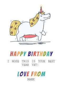 A stunning unicorn illustration on a white background and rainbow colored text. Create your own birthday card. Unicorn Cards, Unicorn Illustration, Happy Birthday Cards, Text Color, Rainbow Colors, Create Your Own, Happy Birthday Greeting Cards, Rainbow Colours, Anniversary Cards