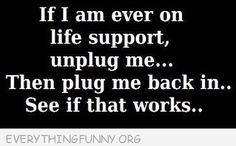 ...or the hubby can try turning me off and on again, although that may be frowned upon in Emergency.