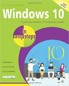 Windows 10 in easy steps - Covers the Windows 10 Anniversary Update 2nd Edition Pdf Download