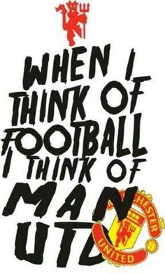 When I think of football I think of Manchester United. Manchester United Wallpaper, Manchester United Football, Manchester United Poster, Soccer Motivation, United We Stand, Best Club, Soccer Quotes, First Love, My Love