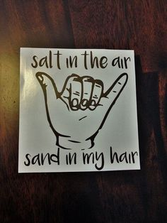 Salt in the Air Sand in my Hair hang loose surfer by PoppyCoast