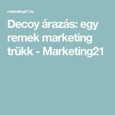 Decoy árazás: egy remek marketing trükk - Marketing21