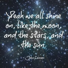 Music, Beatles, John Lennon, Shine On, John Lennon Quote, Moon