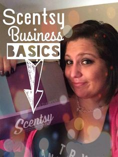 Scentsy Business Basics How to build and maintain a Scentsy business!  A must watch video!! #scentsy #business #mom