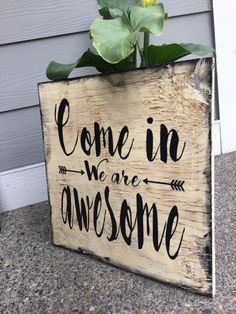 A personal favorite from my Etsy shop https://www.etsy.com/listing/277393192/awesome-exterior-entry-way-sign