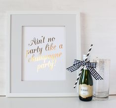 Ain't no party like a champagne party! foil art print