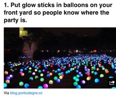 glow sticks in balloons.great party idea by lisarf glow sticks in balloons.great party idea by lis Grad Parties, Birthday Parties, Summer Parties, Birthday Ideas, 16th Birthday, Bonfire Birthday, Dance Party Birthday, Night Parties, Dance Party Themes
