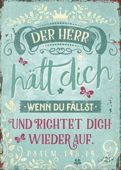 "Postkarte - Gott richtet auf - Postkarte – Gott richtet auf Your E-book involving Psalms is one of preferred e book with the Bible. It is actually almost never called ""Some sort of Small Word of god"" and also ""A good Height on the Bible "". Psalm 145, Baby Quotes, Cute Quotes, Family Quotes, Funny Quotes, Cool Words, Wise Words, Bible Scriptures, Word Of God"