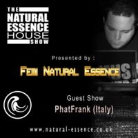 The Natural Essence House Show EP #101- PhatFrank (Italy) by Natural Essence Media™ on SoundCloud