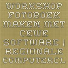 Workshop Fotoboek maken met CeWe-software. | Regionale Computerclub Heerhugowaard