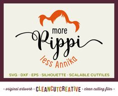 More Pippi - SVG Studio3 DXF EPS - funny saying Pippi Longstocking quote - for Cricut and Silhouette Cameo - clean cutting digital files