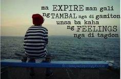 False hopes Bisaya Quotes, Patama Quotes, Tagalog Love Quotes, Drake Quotes, Life Quotes, Hugot Quotes, Hugot Lines, Good Thoughts, In My Feelings