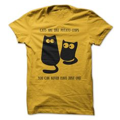 A funny cat design. Cats are like potato chips. https://www.sunfrog.com/USATShirtsStore/Best-Shirts-For-Cat-Lovers?13363