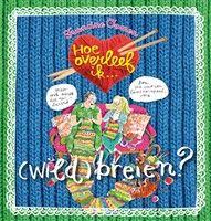 Hoe overleef ik (wild) breien ? http://www.bruna.nl/boeken/hoe-overleef-ik-wild-breien-9789045112091