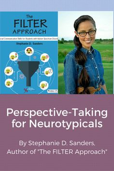 """Read """"Perspective-Taking for Neurotypicals"""" article by Stephanie D. Sanders, author of """"The FILTER Approach: Social Communication Skills for Students with Autism Spectrum Disorders. Book has ready-to-use activities/worksheets. Perspective Taking, Social Skills Lessons, Autism Spectrum Disorder, Communication Skills, Speech Therapy, Disorders, Worksheets, Filter, Students"""