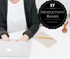 17 Amazing Productivity Boosts