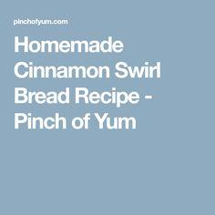 Homemade Cinnamon Swirl Bread Recipe - Pinch of Yum