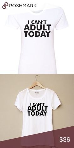 "I Can't Adult Today Fitted Graphic Tee The perfect fitted tee for days when you just can't even. Soft, comfy, perfect with jeans or better yet, yoga pants. Glass of wine not included ;)  small bust 15 3/4"" length 25 7/8""  medium bust 16 3/4"" length 26 1/2""  large bust 17 3/4"" length 27 1/8"" Salt Lake Clothing Tops Tees - Short Sleeve"